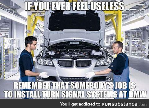 Ever feel useless?