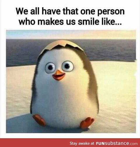 That one person who makes us smile like that