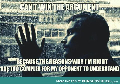 Just give up on the argument