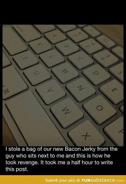 Never steal someone else's food