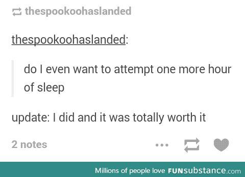 Sleep is always worth it