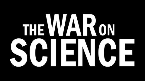 I thought this was interesting: War on Science