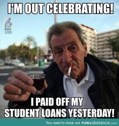 I'm out celebrating!