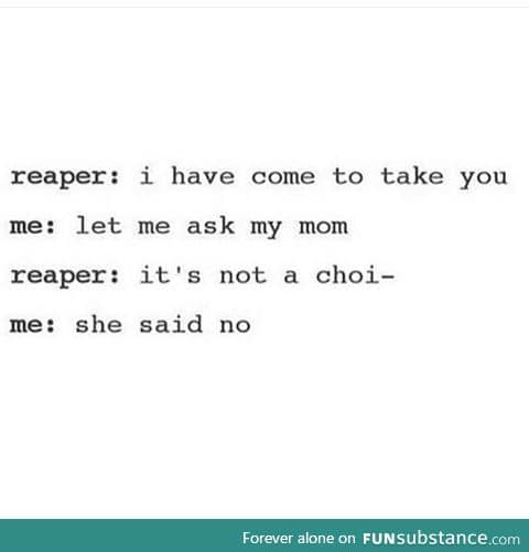 Not today Mr Reaper
