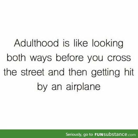 Pretty much adulthood
