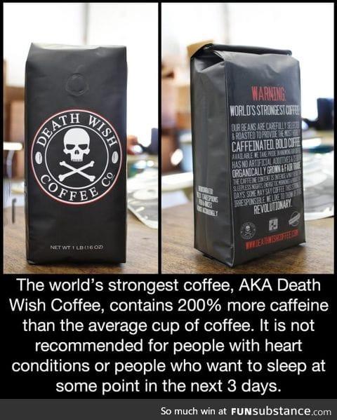 The world's strongest coffee, aka Death Wish Coffee