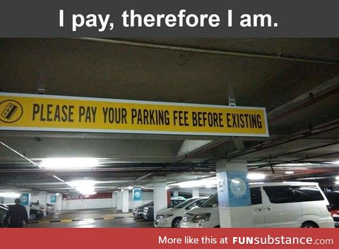 I pay therefore I am