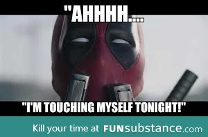 Me after watching deadpool today...