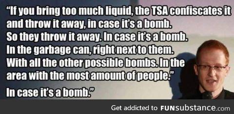 Never understood the TSA