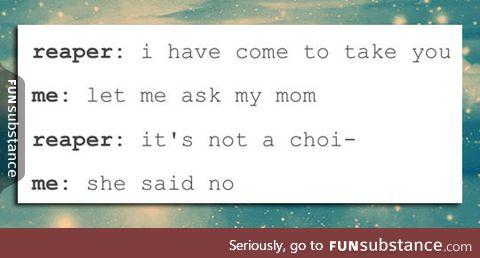 Mom says no