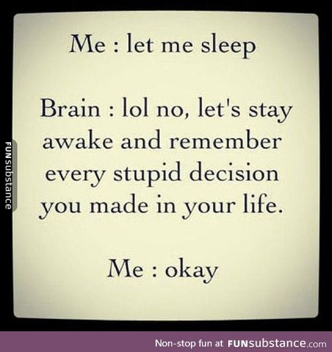 Mostly every night of my life