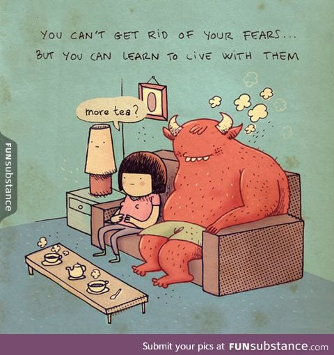 Any type of fear can be overcome