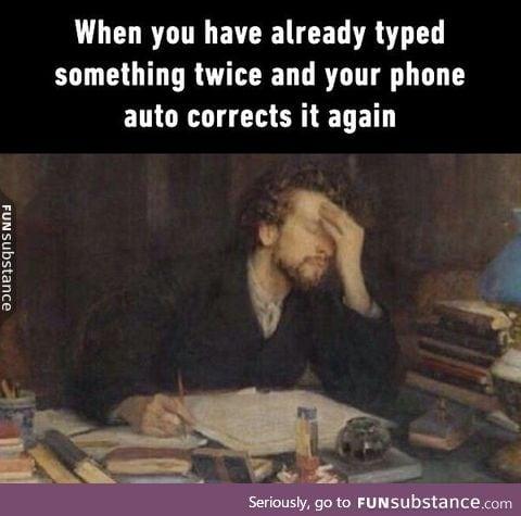 Stop correcting me!