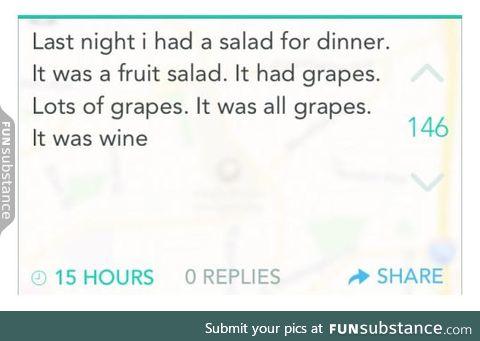 I had salad for dinner