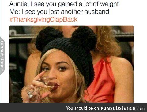 #ThanksgivingClapBack 12/?