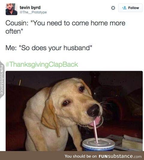#ThanksgivingClapBack 14/?
