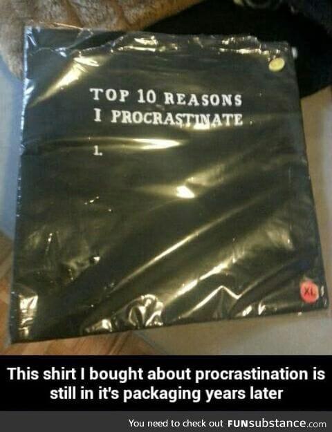 Reasons why I procrastinate