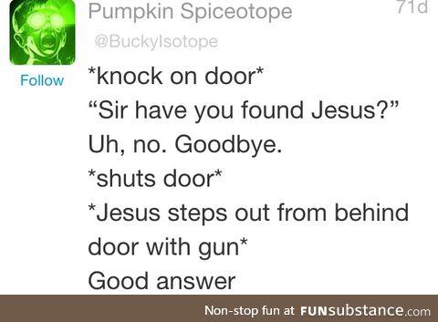 Jesus take the gun