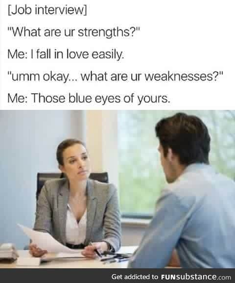 "I wouldn't exactly call falling in love easily a ""strength"""