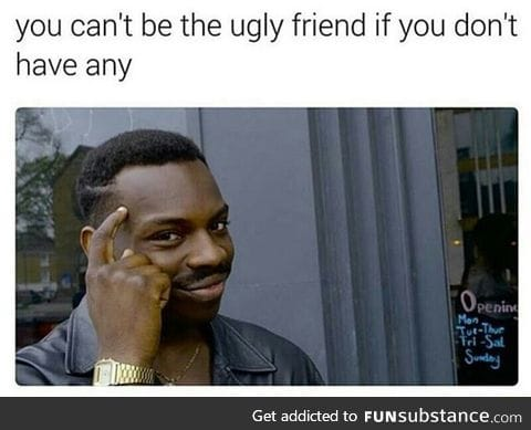 Don't be the ugly one