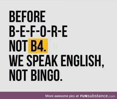 B-e-f-o-r-e