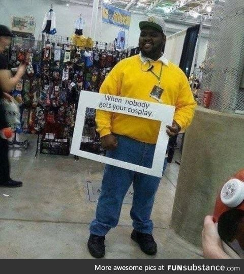 When nobody gets your cosplay