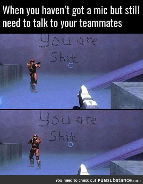 When you haven't got a mic but still need to talk to your teammates