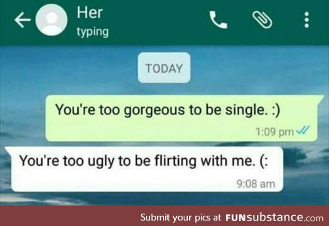 You're too single to be gorgeous