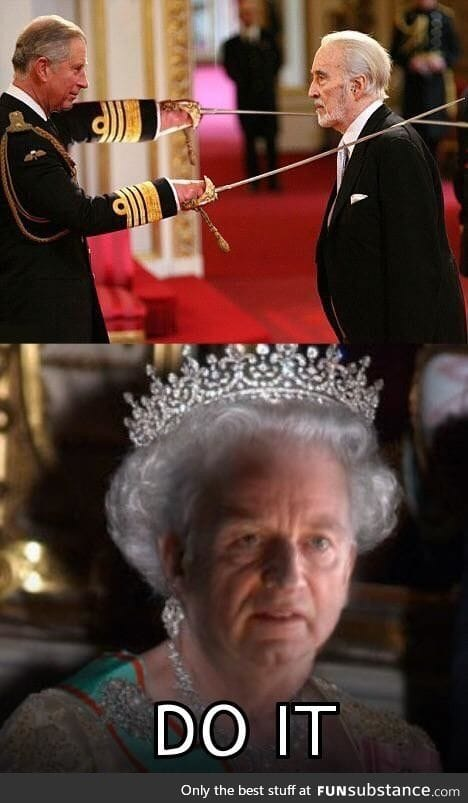 When you thought you was gettin knighted but tha queen be like:
