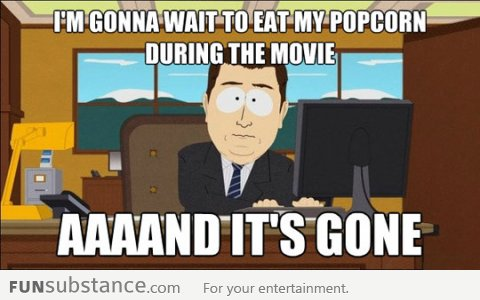 Every time I go to the movies