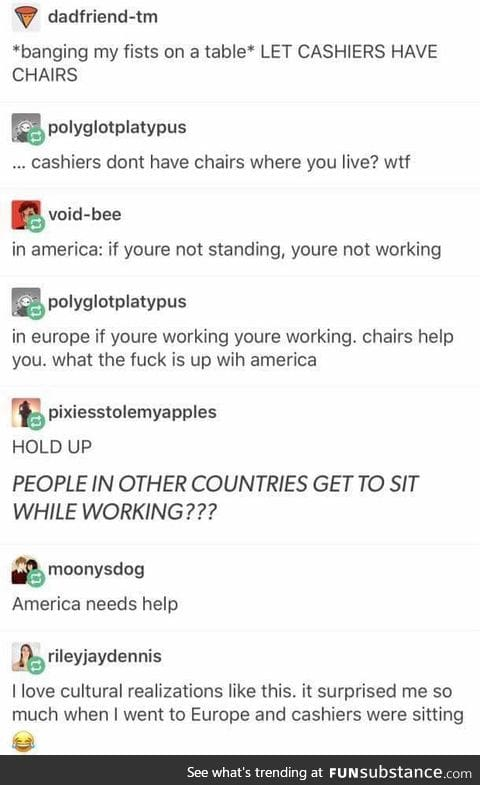 I wouldn't hate my job nearly as much if I had a chair