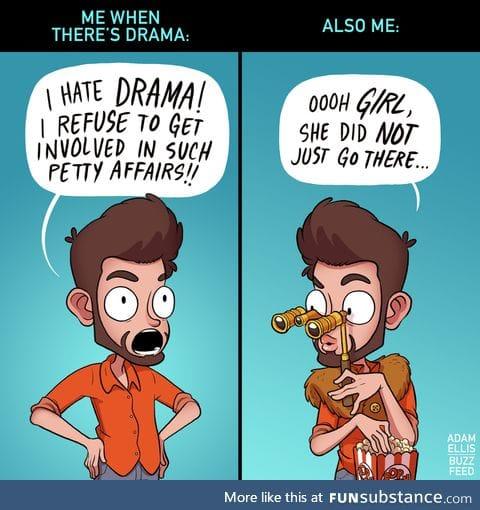 Drama is my guilty pleasure