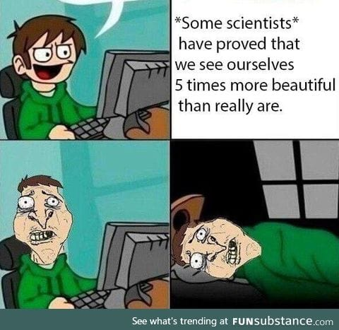 Do we really see ourselves more beautiful?