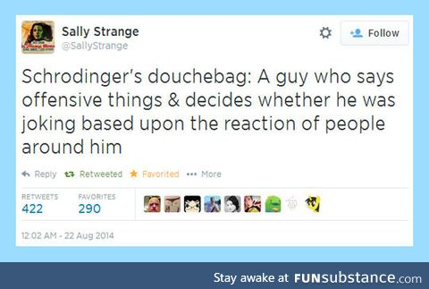 Schrodinger theory applied to douchebags