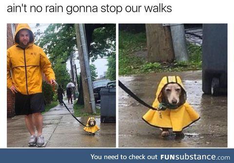 Rain or shine we're gonna walk