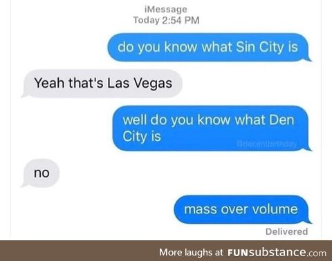 Do you know what Sin City and Den City is?