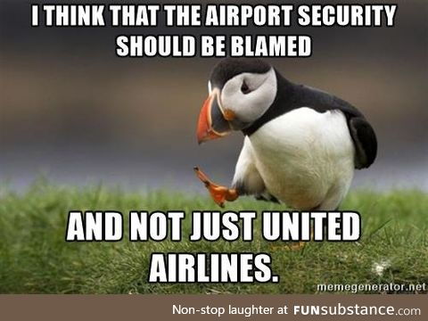 Couldn't help but think this after seeing all the United Airlines memes.