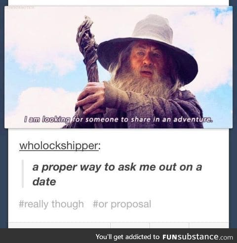"Or ""will you be my precious?"""