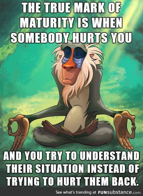 True mark of maturity