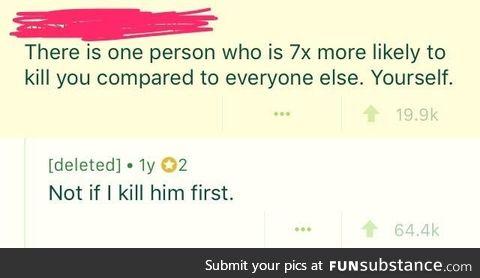 Kill him first