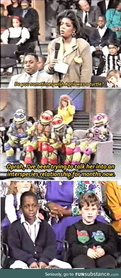 That time the TMNT were on Oprah. Only the 90s