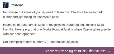 """This person clearly doesn't know the meaning of """"dark humor"""""""
