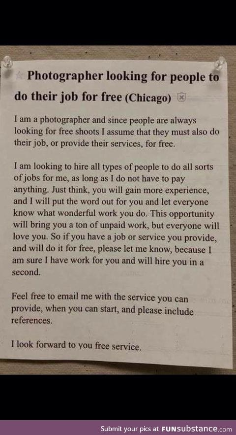 To all the people who ask for free services