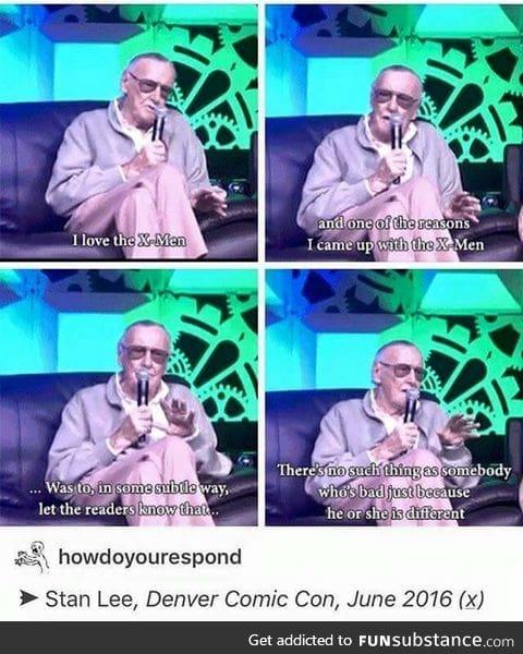 Stan Lee is Like a God*