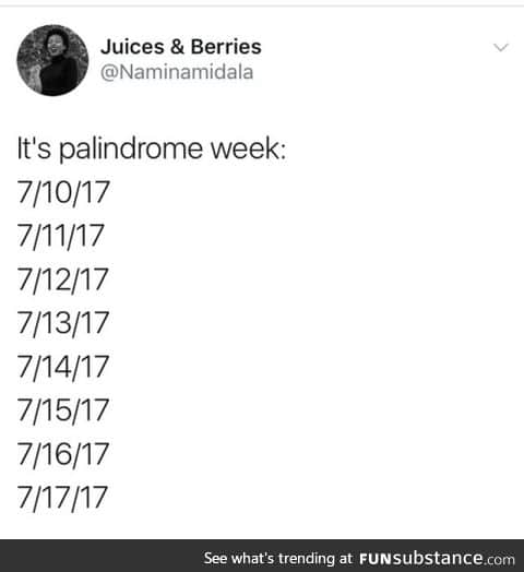 Palindrome Week (for US)