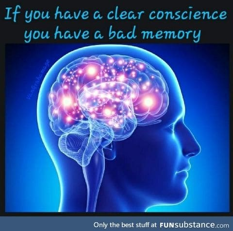 If you have a clear conscience