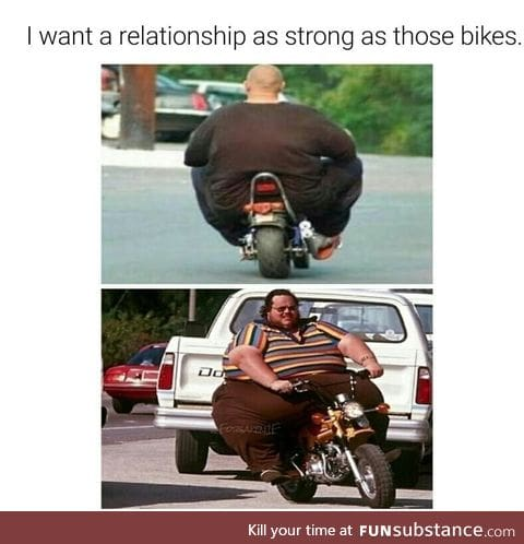 Those are strong bikes