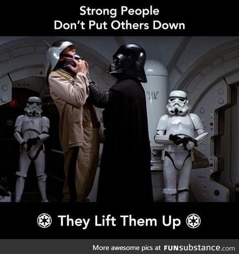 Strong People Don't Put Others Down