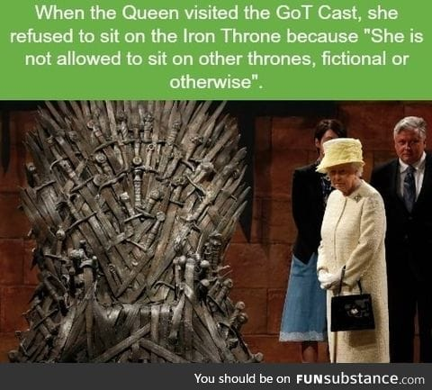 The Queen visited GoT