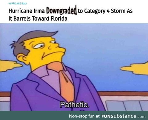 Why Irma? You Chickened out now huh?